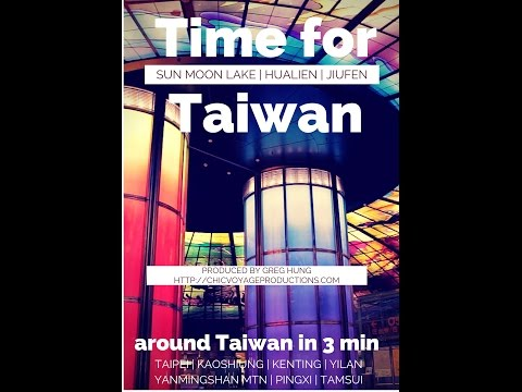Time for Taiwan video – 3 minutes around Taiwan
