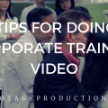 Tips for doing a Corporate Training Video