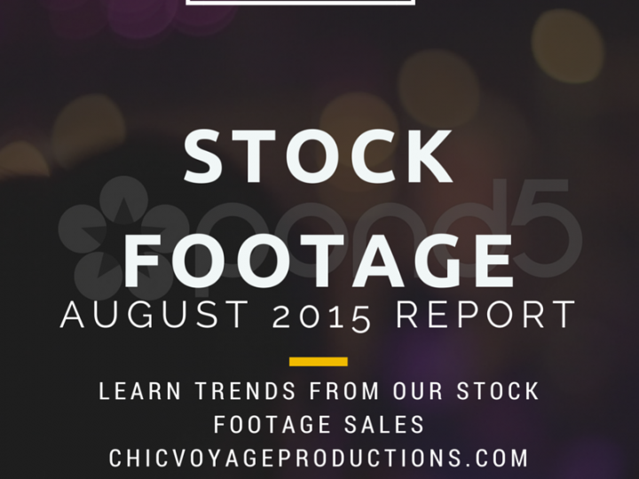 Stock Footage Report Aug 2015 – what sells and what you can learn