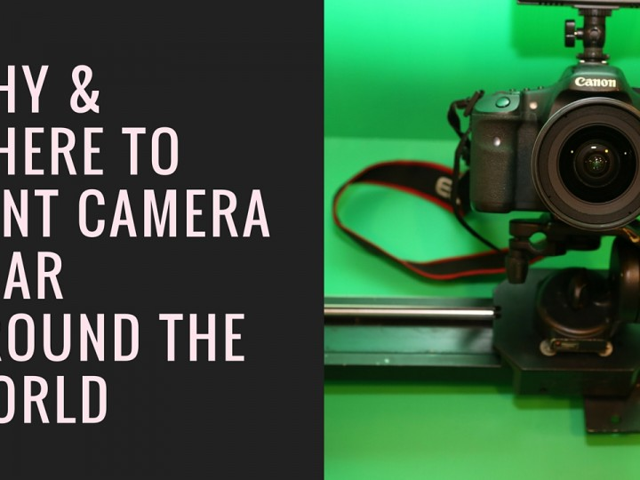 Why and where to rent camera gear