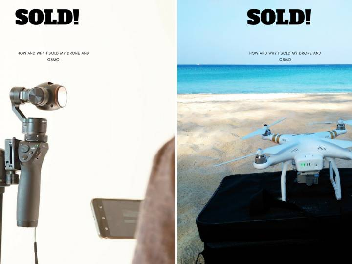 How to Sell your Drone and Why I sold my Drone and DJI Osmo