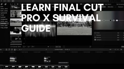 Final Cut Pro X Survival Guide