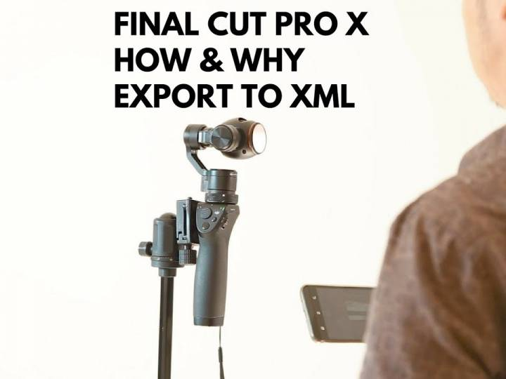 FCPX – Final Cut Pro X – How and Why to Export a Project to XML