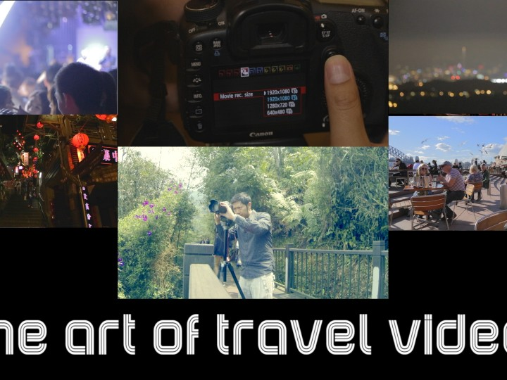 How to make travel videos – from amateur to professional