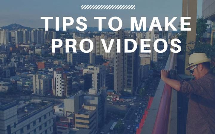 Provideo – Tips to make your Videos look more professional