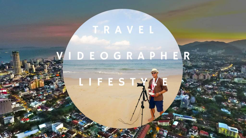 Travel videographer lifestyle