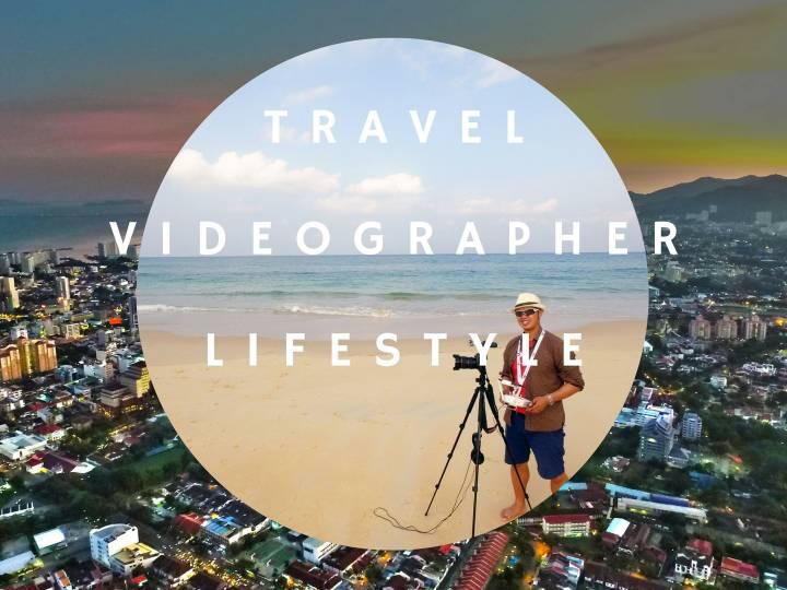Travel Videographer Lifestyle