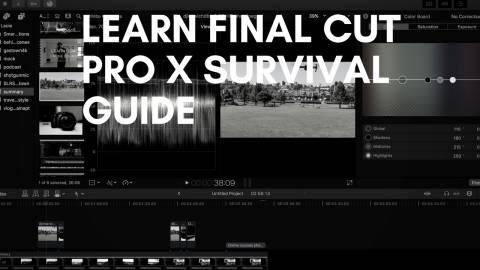 Final Cut Pro X Survival Guide