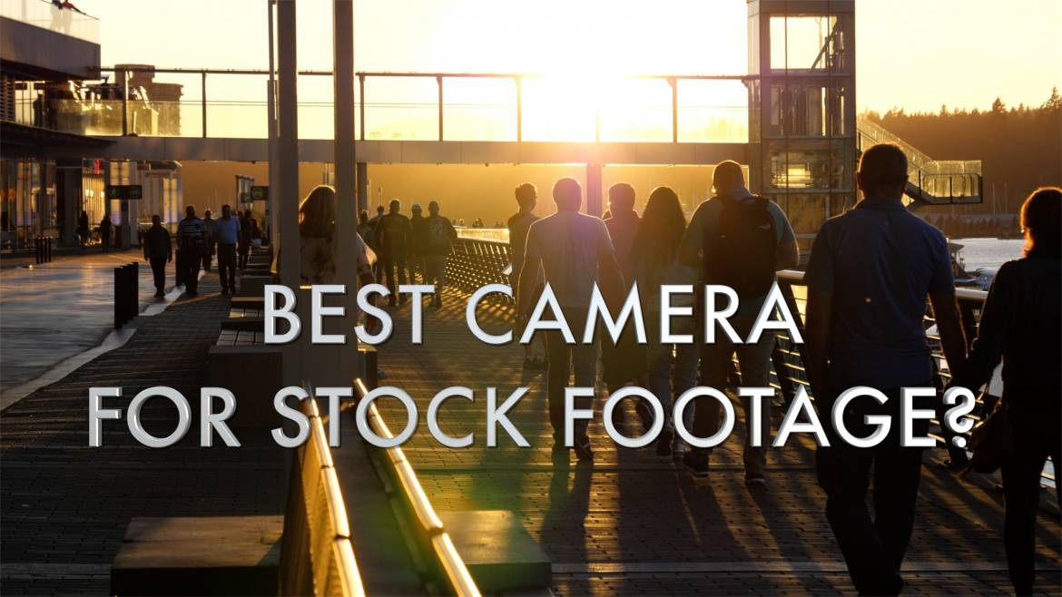 best camera for stock footage