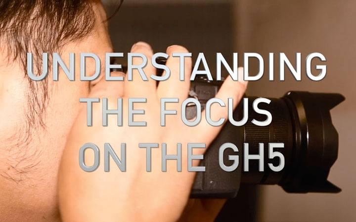 Panasonic GH5 – Understanding the Autofocus