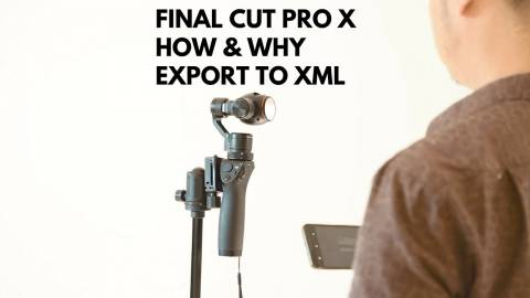 Final Cut Pro X - How and why to export to XML