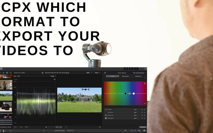 Final Cut Pro X (FCPX) – Which format to Export your Video to?