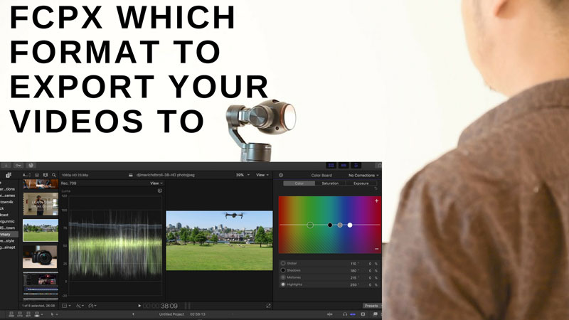 Final Cut Pro X Which Export Format for your video