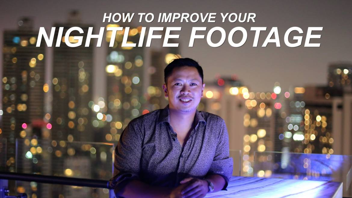 how to improve your nightlife footage
