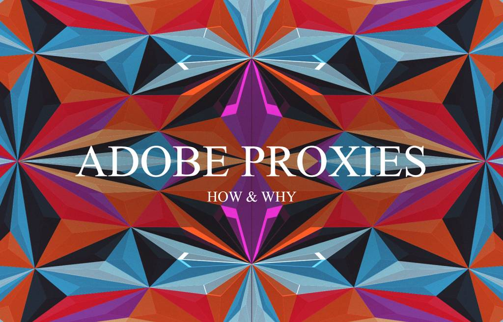 Adobe Premiere How to create proxies
