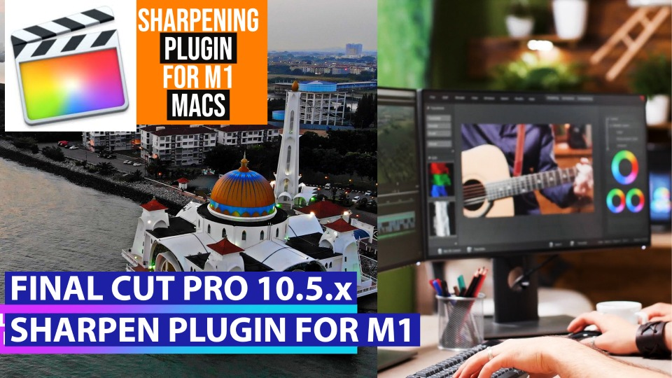 Final Cut Pro Sharpen Plugin M1 Macs