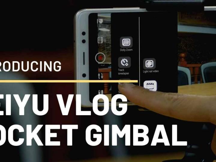 Feiyu Vlog Pocket Gimbal – Adds Amazing features to your Smartphone