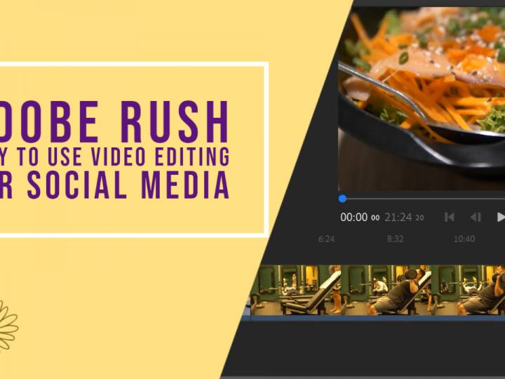 Adobe Rush – Social Media Video Editor – Online Course