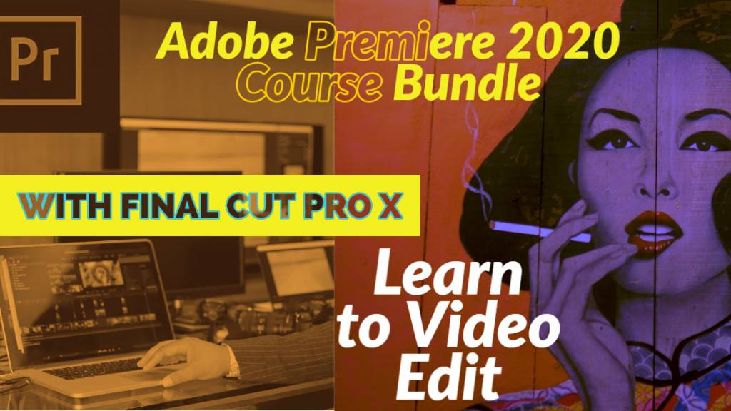 Learn to Video Edit Adobe Premiere Pro and Final Cut
