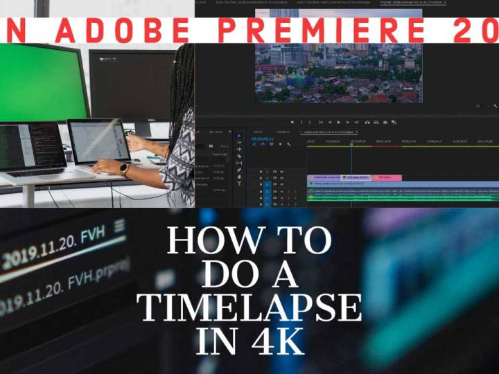 How to do a timelapse in Adobe Premiere 2020 in 4K resolution