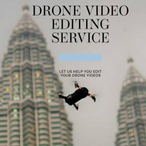 DRONE VIDEO EDITING SERVICE