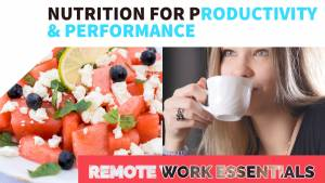 remote work essentials - nutrition for productivity