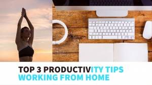 top tips for productivity working from home