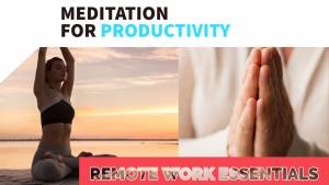 remote work essentials - meditation for productivity