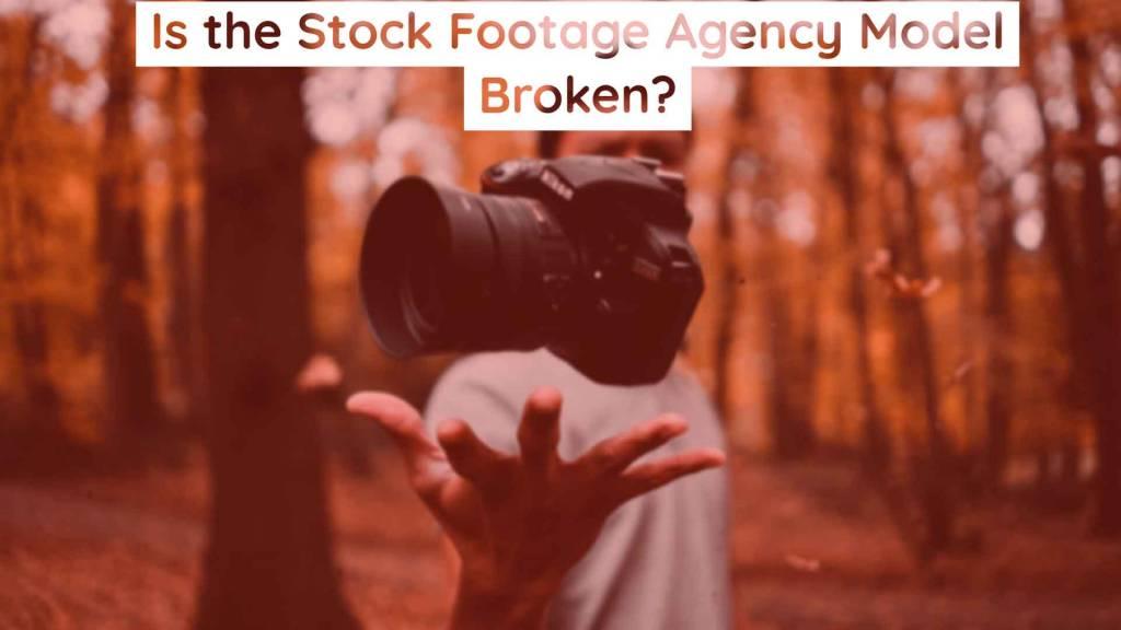 stock footage agency model is broken