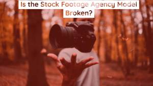 stock footage agency model is broken