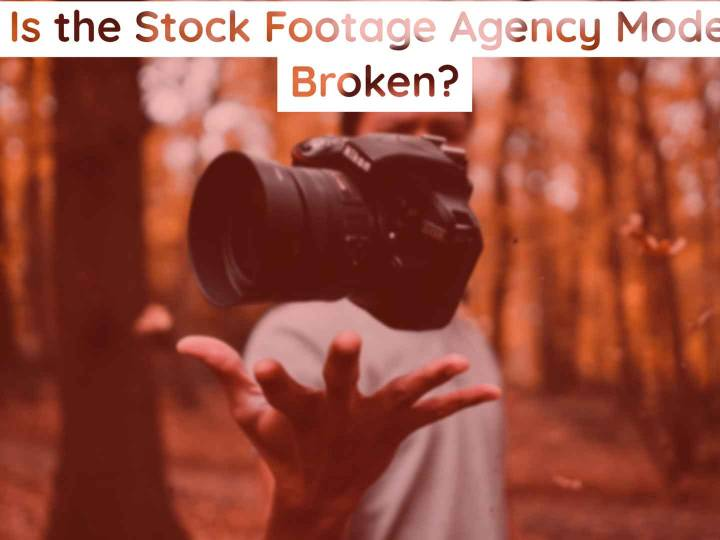 Why the Stock Footage Agency Model is Broken