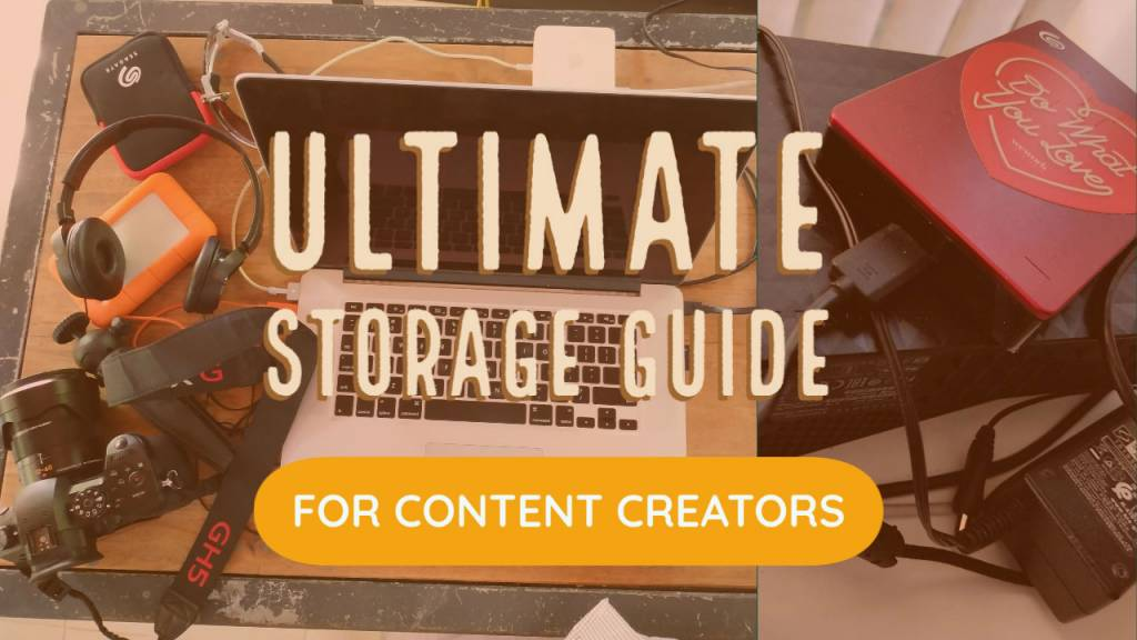 ultimate storage guide for content creators