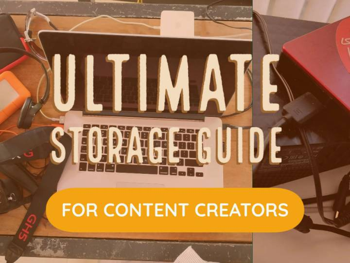 Ultimate Guide for Storage for Content Creators