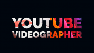 videographer for youtube