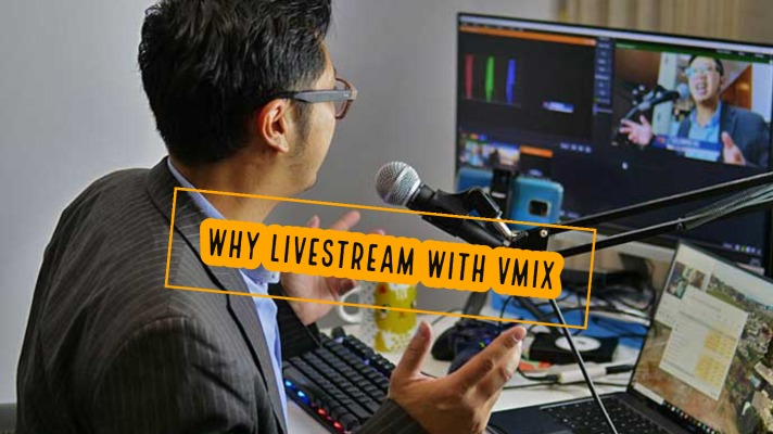 why livestream with vmix